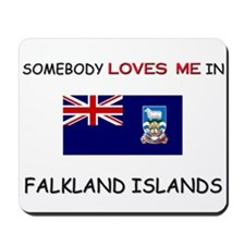 Somebody Loves Me In FALKLAND ISLANDS Mousepad