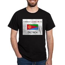 Somebody Loves Me In ERITREA T-Shirt