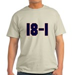 18 and 1 Light T-Shirt