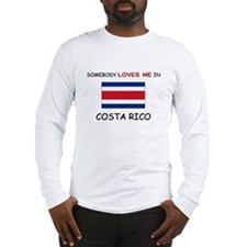 Somebody Loves Me In COSTA RICO Long Sleeve T-Shir