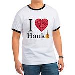 I Love Hank Ringer T