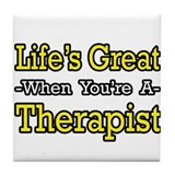 """Life's Great...Therapist"" Tile Coaster"