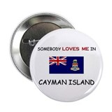 "Somebody Loves Me In CAYMAN ISLAND 2.25"" Button"