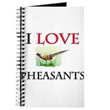I Love Pheasants Journal