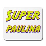 Super paulina Mousepad
