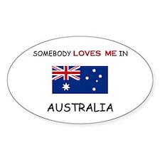 Somebody Loves Me In AUSTRALIA Oval Decal
