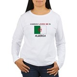 Somebody Loves Me In ALGERIA T-Shirt