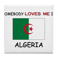 Somebody Loves Me In ALGERIA Tile Coaster