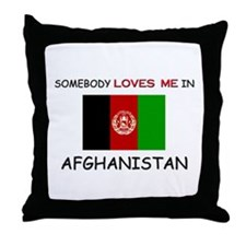 Somebody Loves Me In AFGHANISTAN Throw Pillow