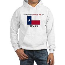 Somebody Loves Me In TEXAS Hoodie