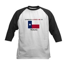Somebody Loves Me In TEXAS Tee