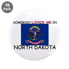 "Somebody Loves Me In NORTH DAKOTA 3.5"" Button (10"