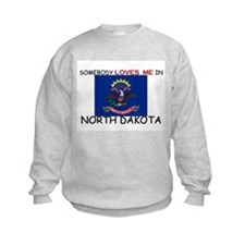 Somebody Loves Me In NORTH DAKOTA Sweatshirt
