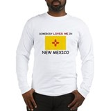 Somebody Loves Me In NEW MEXICO Long Sleeve T-Shir
