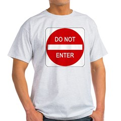 Do Not Enter Sign - Ash Grey T-Shirt