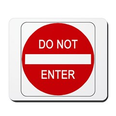 Do Not Enter Sign - Mousepad