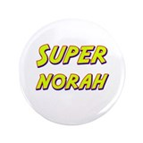 "Super norah 3.5"" Button"