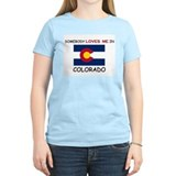 Somebody Loves Me In COLORADO T-Shirt