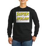 Super nolan Long Sleeve Dark T-Shirt