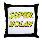 Super nolan Throw Pillow