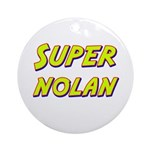 Super nolan Ornament (Round)