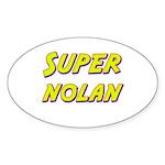 Super nolan Oval Sticker