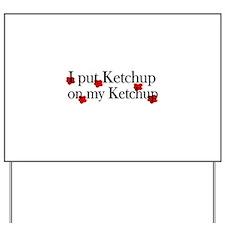 Ketchup on Ketchup Yard Sign