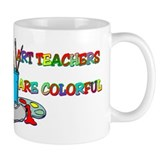 Art Teachers Are Colorful Small Mug