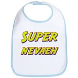 Super nevaeh Bib