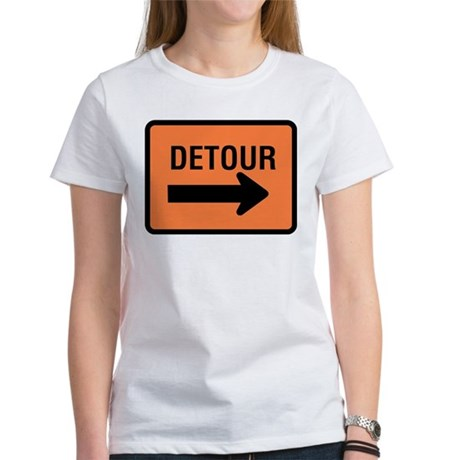 Detour Sign Women's T-Shirt