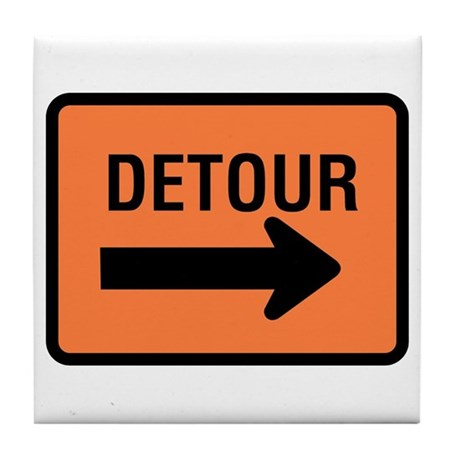 Detour Sign - Tile Coaster