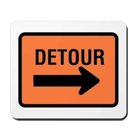 Detour Sign - Mousepad