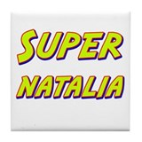 Super natalia Tile Coaster