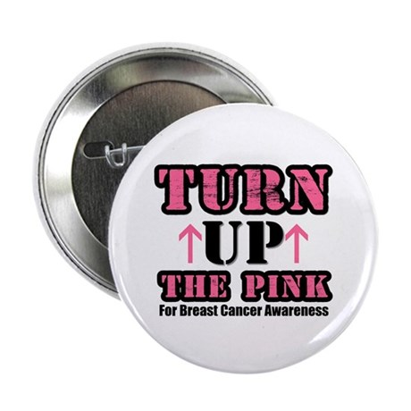"Turn Up The Pink (BC) 2.25"" Button (10 pack)"