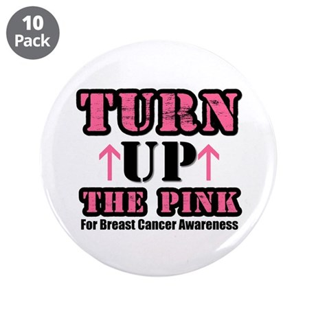 "Turn Up The Pink (BC) 3.5"" Button (10 pack)"