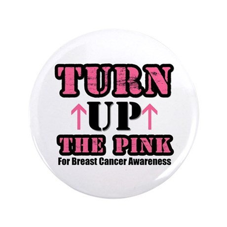 "Turn Up The Pink (BC) 3.5"" Button"