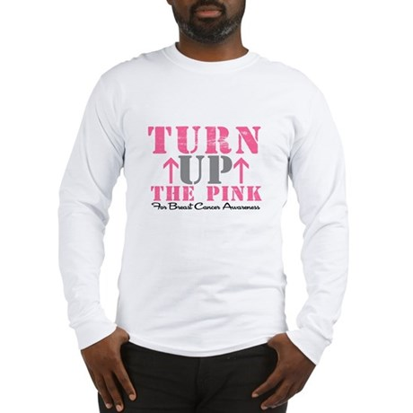Turn Up The Pink (BC2) Long Sleeve T-Shirt