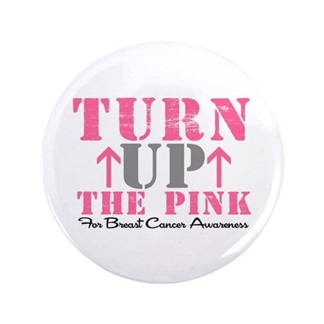 "Turn Up The Pink (BC2) 3.5"" Button"