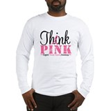 Think Pink Breast Cancer Long Sleeve T-Shirt