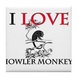 I Love Howler Monkeys Tile Coaster