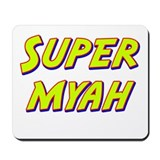 Super myah Mousepad