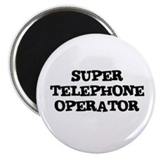 "SUPER TELEPHONE OPERATOR 2.25"" Magnet (10 pack)"