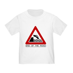 End of the Road sign - Toddler T-Shirt
