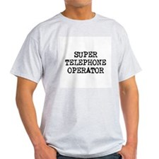 SUPER TELEPHONE OPERATOR Ash Grey T-Shirt