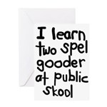 I Learn Two Spel Gooder At Pu Greeting Card