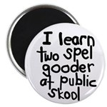 I Learn Two Spel Gooder At Pu Magnet