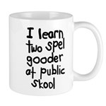 I Learn Two Spel Gooder At Pu Mug