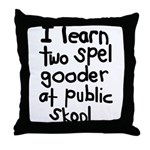 I Learn Two Spel Gooder At Pu Throw Pillow