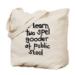 I Learn Two Spel Gooder At Pu Tote Bag
