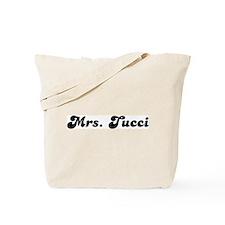Mrs. Tucci Tote Bag